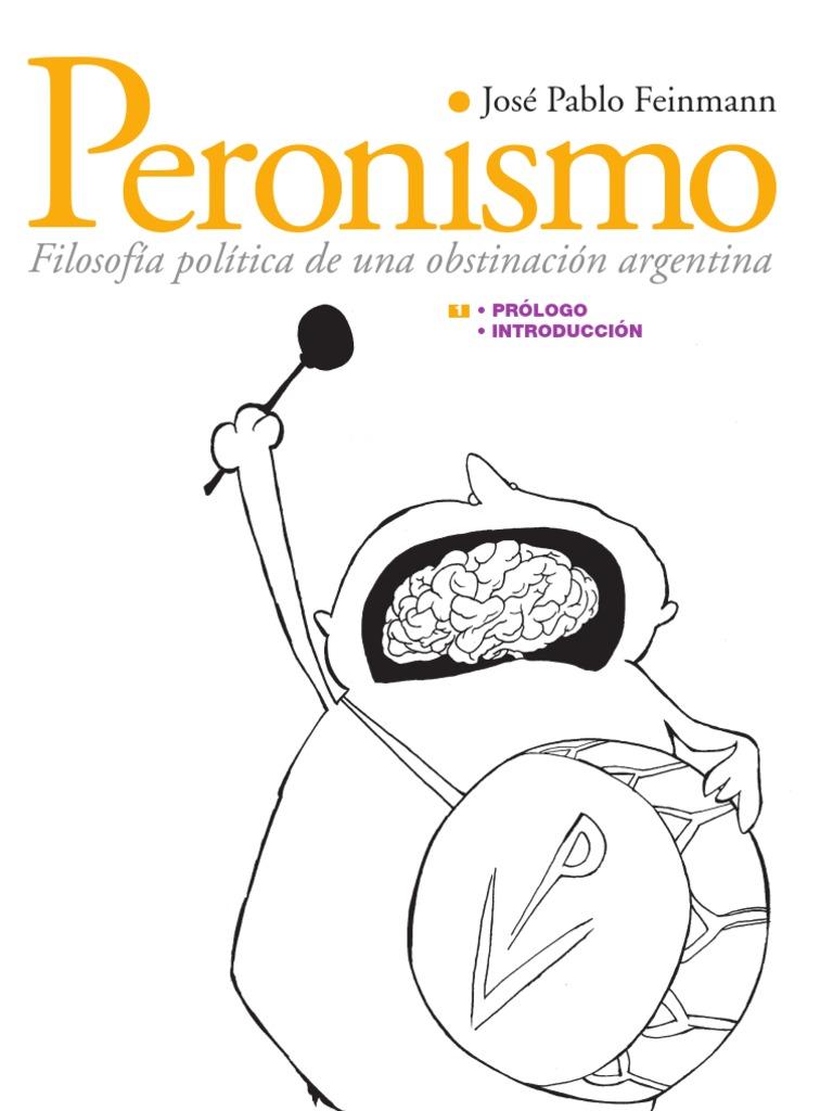 Peronismo filosofía política de una obstinación argentina clases 1 a 50 -  José Pablo feinmann a21bab57d5e