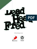 Dead Head Fred Walk Through