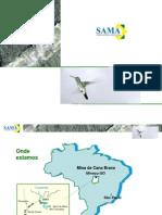 SEMIM 2013 - Palestra - Apresentação da empresa SAMA MINERAÇÃO DE AMIANTO e sua responsabilidade ambiental e social