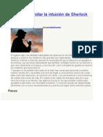 Cómo desarrollar la intuición de Sherlock Holmes