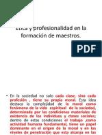�tica y profesionalidad en la formaci�n de maestros.ppt