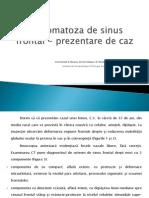 Osteomatoza de Sinus Frontal - Prezentare de Caz