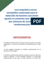 Resonancia magnética versus tomografía computada