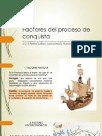 Factores Del Proceso de Conquista