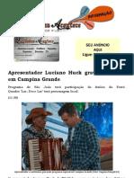 Apresentador Luciano Huck Grava Programa Em Campina Grande