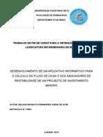 Desenvolvimento de Um Aplicativo Informatico Para o Calculo Dos Fluxos de Caixa e Dos Indicadores de Rentabilidade de Um Projecto de Investimento Mineiro