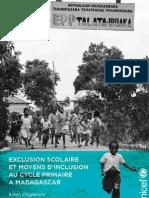 EXCLUSION SCOLAIRE ET MOYENS D'INCLUSION AU CYCLE PRIMAIRE A MADAGASCAR (UNICEF 2012)