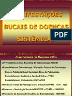007 MANIFESTAÇÕES BUCAIS DE DOENÇAS SISTEMICAS