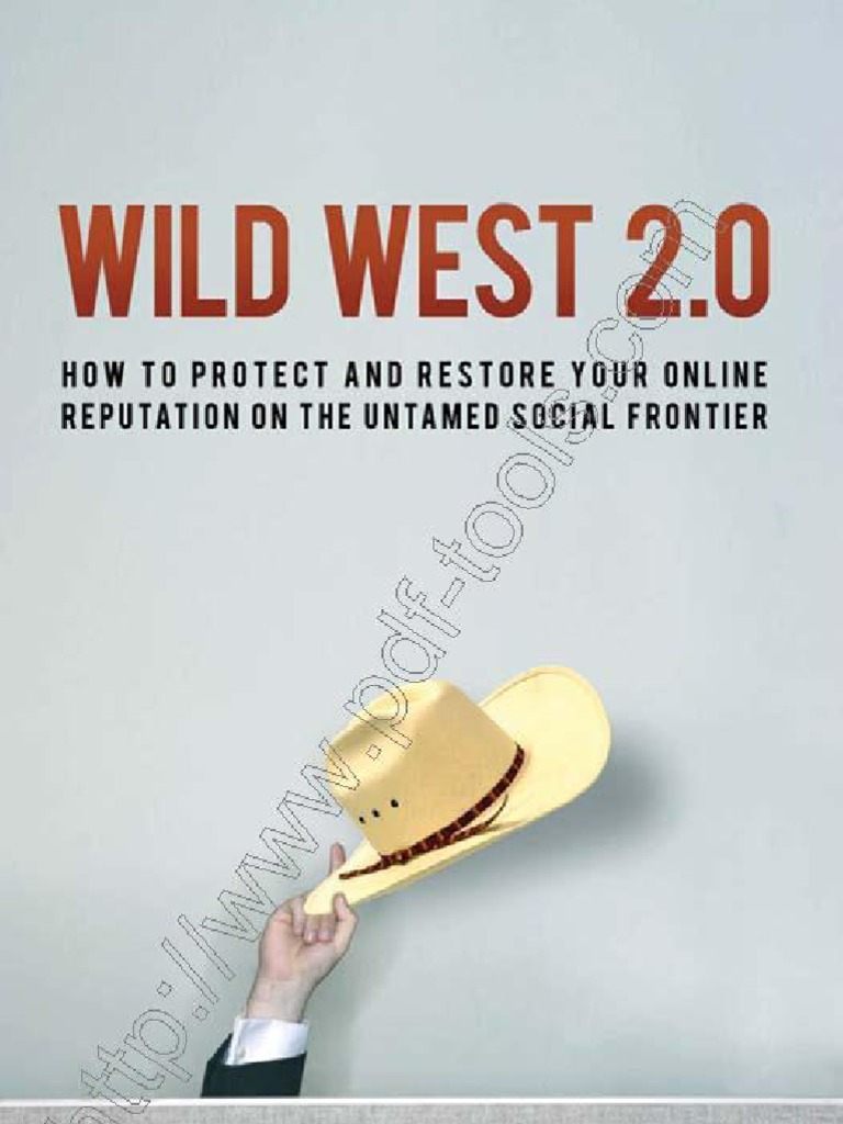 Wild West 20 How To Protect And Restore Your Reputation On The Untamed Social Frontier