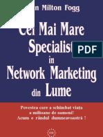 John Milton Fogg – Cel Mai Mare Specialist în Network Marketing din Lume