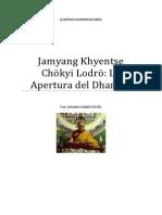Jamyang Khyentse Chökyi Lodrö La Apertura del Dharma.