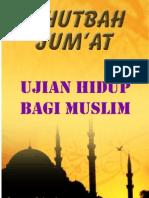 Khutbah Jum'at 04-Ujian Hidup Bagi Muslim