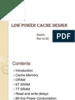 LowpowerCache Design