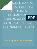 EL ENCUENTRO DE NUESTRO BARULLO PARTIDISTA, FEDERALISMO Y SOBERANIA CON EL CONTROL FEDERAL DEL NARCOTRAFICO