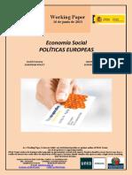 Economía Social. POLITICAS EUROPEAS (Es) Social Economy. EUROPEAN POLICY (Es) Gizarte Ekonomia. POLITIKA EUROPARRAK (Es)