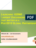 Launching 102960 Larger Discussions that matter in a Post2015 Global Partnership