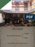 Apresentação Photographia Museu Vicentes