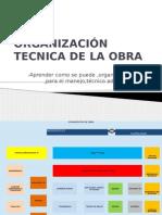 ORGANIZACIÓN TECNICA DE LA OBRA