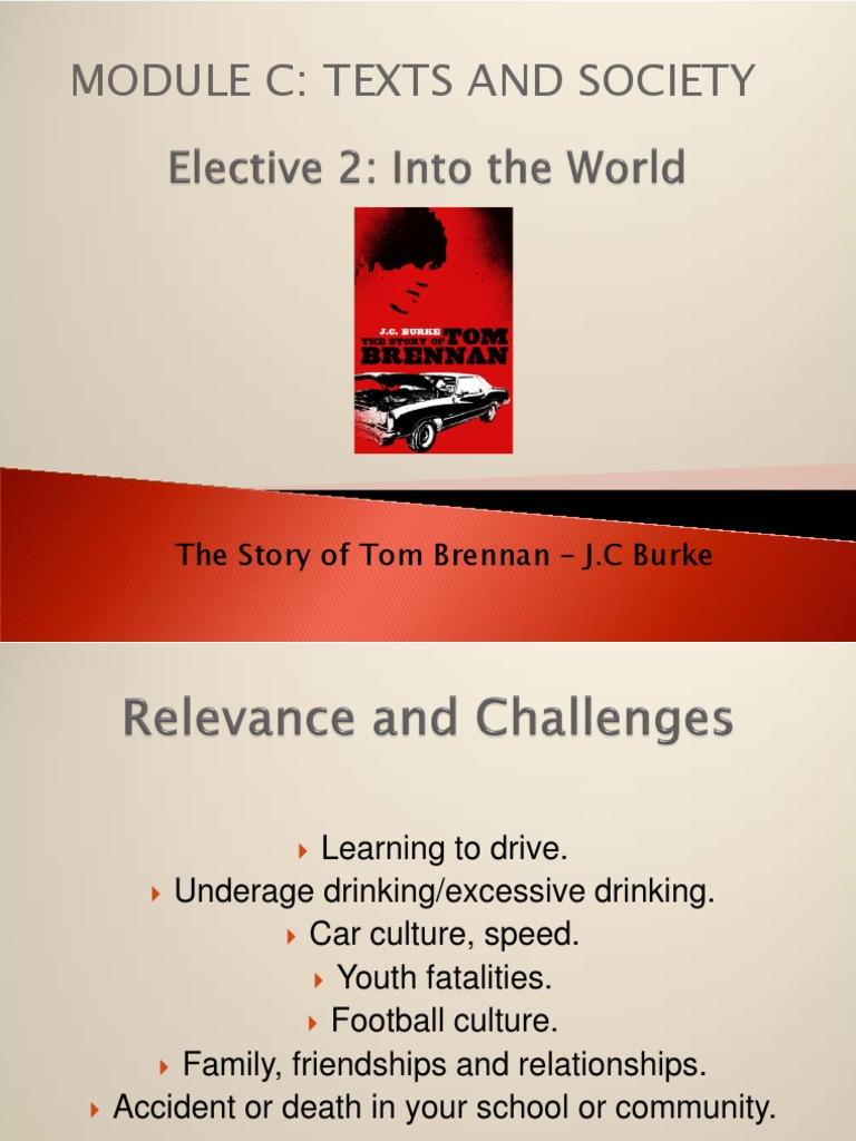 story of tom brennan essay plus 2 related texts The story of tom brennan by jc burke is a prose fiction text within the texts and society  module c(elective 2) in the 2015 hsc english standard.