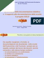 La centralità della documentazione didattica e il Progetto GOLD 2009