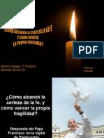 CÓMO ALCANZÓ LA CERTEZA DE LA FE