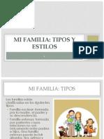 Mi Familia - Tipos y Estilos