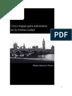 Cinco Mapas Para Extraviarse en La Misma Ciudad