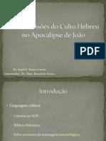 As Dimensões do Culto Hebreu no Apocalipse de