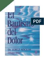 El Bautismo Del Dolor - Dr. Jorge Adoum