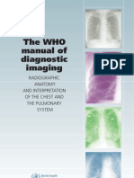 The WHO Manual of Diagnostic Imaging Radiographic Anatomy and Interpretation of the Chest and the Pulmonary System