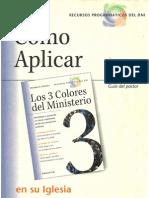 Tres Colores del Ministerio-Cómo Usar