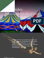 Os Grandes Personagens Do Circo