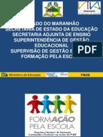 Formação Pela Escola -FORMAÇÃO INTINERANTE  DE GESTORES