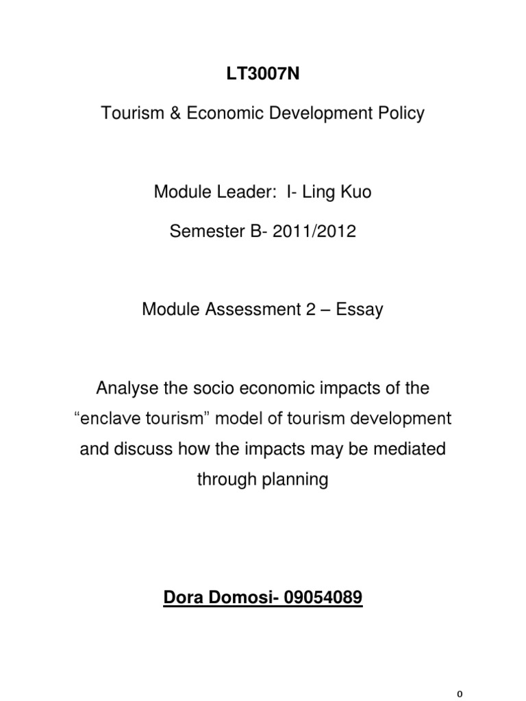 "analyse the socio economic impacts of the ""enclave tourism"" model  analyse the socio economic impacts of the ""enclave tourism"" model of tourism development and discuss how the impacts be mediated through planning"