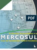O Direito Comunitario e o Mercosul a Luz Da Constituicao Federal Brasileira Eid Badr