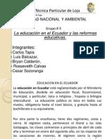 Grupo #3 Educaion en El Ecuador y Presentacion de Reformas Educativas