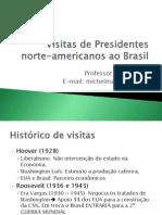 Visitas de Presidentes Norte Americanos Ao Brasil