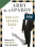 How Life Imitates Chess - Kasparov