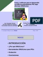 Herramientas hardware y software para el desarrollo de aplicaciones con Microcontroladores PIC bajo plataformas GNU/Linux. Transparencias