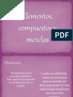 Elementos, Compuestos y Mezclas