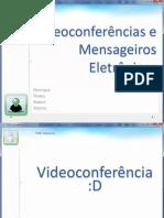 Videoconferências e Mensageiros Eletrônicos