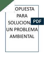 Propuesta Para Solucionar Un Problema Ambiental