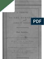 Benjamin F Barrett and John H Heywood A TRIBUTE TO THE MEMORY of JAMES H PERKINS Cincinnati 1850