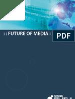 Future of Media Report, Furure Exploration Network 2006