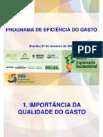 PROGRAMA DE EFICIÊNCIA DO GASTO. 07 de fev. 2012