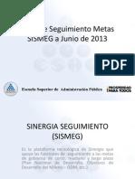 Presentacion Sinergia Seguimiento (Sismeg) Al Cdn Del 18 de Junio Del 2013