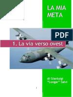 LA MIA META (web) - 1. La via verso Ovest