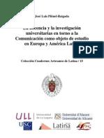 Piñuel-Raigada La docencia y la investigación universitarias en torno a la Comunicación c