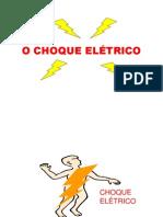 O CHOQUE ELÉTRICO