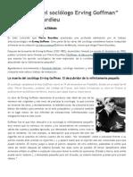"""""""La muerte del sociólogo Erving Goffman"""" por Pierre Bourdieu _ Sociólogos Plebeyos"""